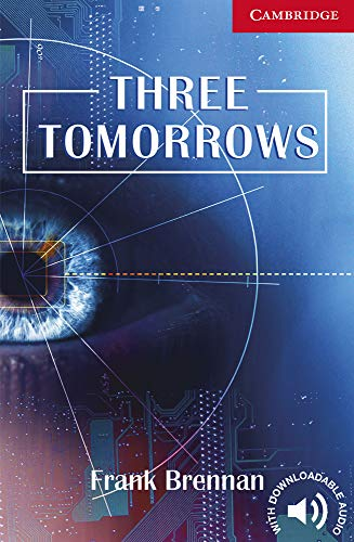 Three Tomorrows Level 1: And How to Avoid Them (Cambridge English Readers)の詳細を見る