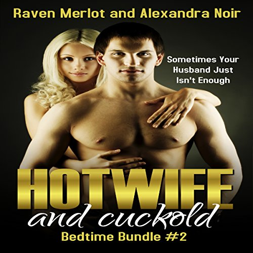 Hotwife and Cuckold Bedtime Bundle #2 audiobook cover art