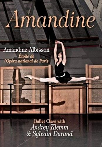 Amandine Albisson - Ballet Class With Andrey Klemm & Sylvain Durand