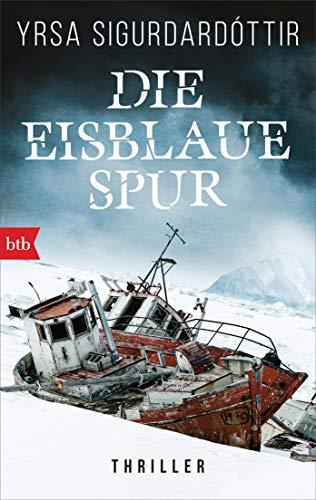 Die eisblaue Spur: Thriller (Dóra Gudmundsdóttir ermittelt, Band 4)