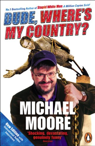 Dude, Where's My Country? (English Edition)