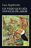 Un viejo que leía novelas de amor (50 años Tusquets)