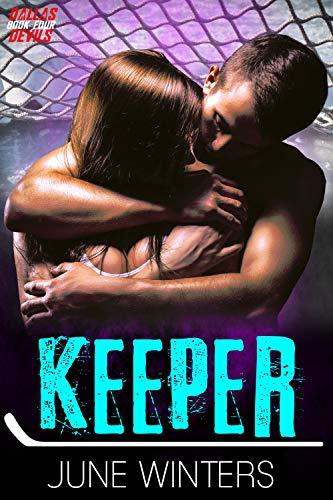 Keeper: A Hockey Romance (Dallas Devils Book 4) (English Edition)