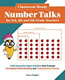 Classroom-Ready Number Talks for Third, Fourth and Fifth Grade Teachers: 1000 Interactive Math Activities that Promote Conceptual Understanding and Computational Fluency (Books for Teachers)