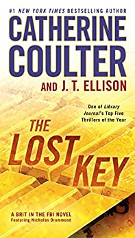 The Lost Key (A Brit in the FBI Book 2) by [Catherine Coulter, J. T. Ellison]