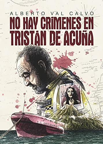 No hay crímenes en Tristán de Acuña de Alberto Val
