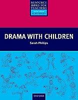 Drama With Children (Resource Books for Teachers)