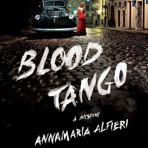 Blood Tango     A Mystery              By:                                                                                                                                 Annamaria Alfieri                               Narrated by:                                                                                                                                 Adriana Sananes                      Length: 7 hrs and 5 mins     Not rated yet     Overall 0.0