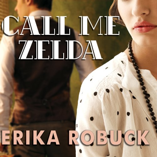Call Me Zelda                   By:                                                                                                                                 Erika Robuck                               Narrated by:                                                                                                                                 Amy Landon                      Length: 10 hrs and 19 mins     64 ratings     Overall 4.0