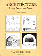 Architecture: Form, Space, and Order by Francis D.K. Ching (1996-01-01)