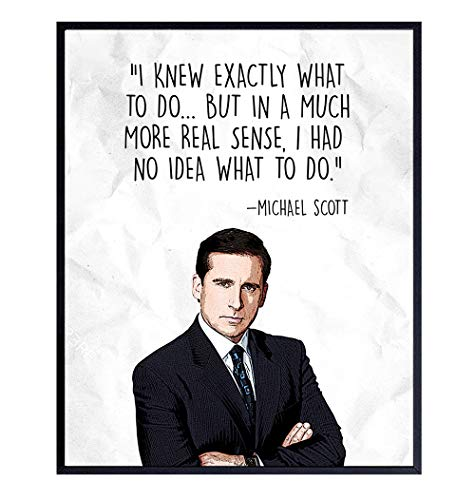 Michael Scott - The Office Decor - Office Wall Art for Home Decorations, Bedroom, Living Room, Dorm - Room Decor for Men, Teens - 8x10 UNFRAMED Funny Quote Poster Print