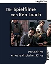 Die Spielfilme von Ken Loach: Perspektive eines realistischen Kinos