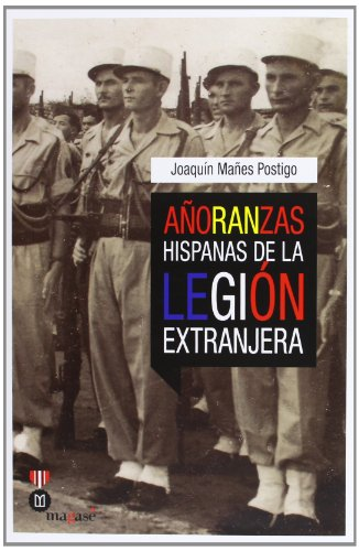 Añoranzas Hispanas De La Legion Extranjera