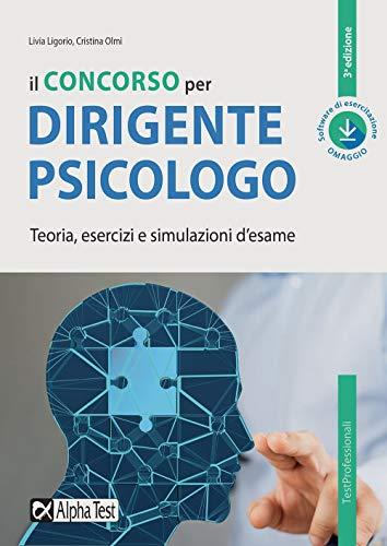 Il concorso per dirigente psicologo. Teoria, esercizi e simulazioni d'esame. Con software di simulazione