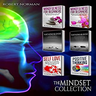 Minimalism, Mindfulness for Beginners, Self Love, Positive Thinking: 6 Books in 1!     Live Better with Less, Declutter Your Life, Get Rid of Stress, Self Love: Personal Development              Auteur(s):                                                                                                                                 Robert Norman                               Narrateur(s):                                                                                                                                 Adam Dubeau                      Durée: 8 h et 10 min     2 évaluations     Au global 3,5