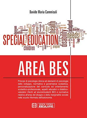 Area BES. Principi di psicologia clinica ed elementi di psicologia dello sviluppo, normativa e governance scolastica, aspetti educativi e didatticovalutativi riferiti ad alunni/studenti BES