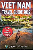 Vietnam Travel Guide 2019: The Second Journey: Da Nang – Hue - Hoi An