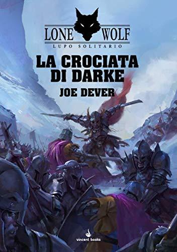 La crociata di Darke. Lupo solitario. Serie Grande Maestro Kai (Vol. 15)