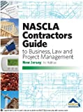 NASCLA Contractors Guide to business, Law, and Project Management, New Jersey 1st Edition