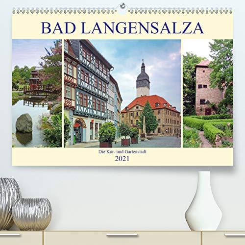 Bad Langensalza - Die Kur- und Gartenstadt (Premium, hochwertiger DIN A2 Wandkalender 2021, Kunstdruck in Hochglanz)