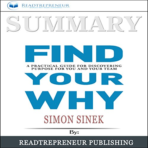 Summary: 'Find Your Why: A Practical Guide for Discovering Purpose for You and Your Team' audiobook cover art