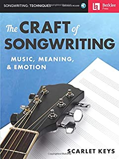 The Craft of Songwriting: Music, Meaning, & Emotion [With Access Code]