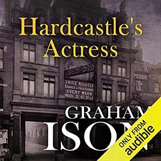 Hardcastle's Actress     Hardcastle Series              By:                                                                                                                                 Graham Ison                               Narrated by:                                                                                                                                 David Thorpe                      Length: 7 hrs and 28 mins     15 ratings     Overall 4.3