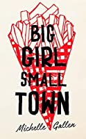 Big Girl, Small Town: Longlisted for the Comedy Women in Print Prize