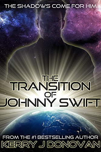 Book: The Transition of Johnny Swift - by Kerry J Donovan