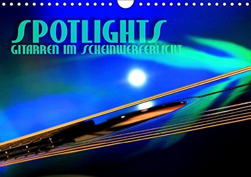 SPOTLIGHTS - Gitarren im Scheinwerferlicht (Wandkalender 2019 DIN A4 quer): Surreale Reflexionen des Bühnenlichts (Monatskalender, 14 Seiten ) (CALVENDO Kunst)