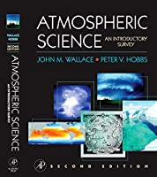 Atmospheric Science, Second Edition: An Introductory Survey (International Geophysics Series)