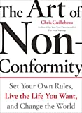The Art of Non-Conformity: Set Your Own Rules, Live the Life You Want, and Change the World [Lingua Inglese]