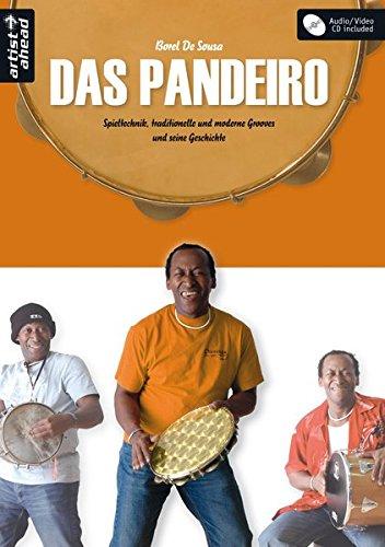 Das Pandeiro: Spieltechnik, traditionelle & moderne Grooves und Geschichte (inkl. Audio-CD). Lehrbuch für Percussion. Spielbuch. Musiknoten.