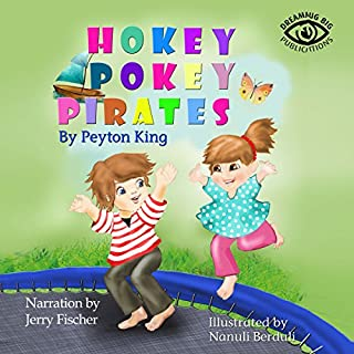 The Hokey Pokey Pirates                   By:                                                                                                                                 Kristi King-Morgan,                                                                                        Peyton King                               Narrated by:                                                                                                                                 Jerry Fischer                      Length: 5 mins     2 ratings     Overall 4.5