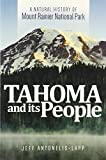 Tahoma and Its People: A Natural History of Mount Rainier National Park