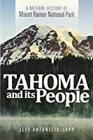Tahoma and its People: A Natural History of Mount Rainer National Park