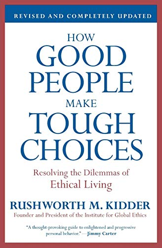 How Good People Make Tough Choices Rev Ed: Resolving the...