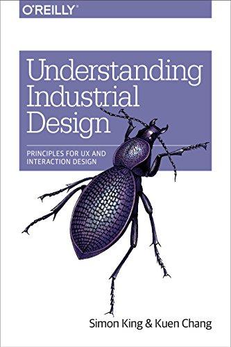 Understanding Industrial Design: Principles for UX and Interaction Design