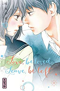 Love, be loved, Leave, be left Edition simple Tome 10