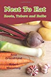 Neat to Eat: Roots, Tubers and Bulbs: A fun book for new readers to learn about edible plants in the garden