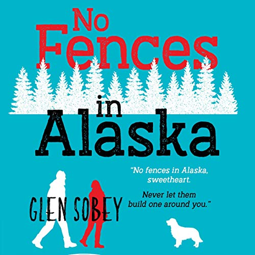 No Fences in Alaska Audiobook By Glen Sobey cover art