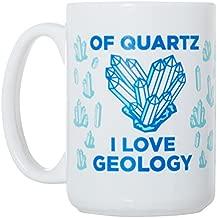 Of Quartz I Love Geology - Funny Science Geologist Rocks - Large 15 oz Double-Sided Wraparound Coffee Tea Mug