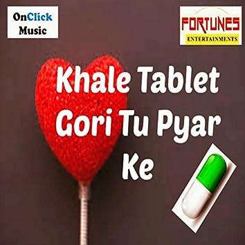 Khale Tablet Gori Tu Pyar Ke