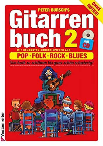 Gitarrenbuch, m. CD-Audio, Bd.2, Mit bekannten Liedbeispielen aus Pop, Folk, Rock und Blues von halb so schlimm bis ganz schön schwierig: Mit ... von halb so schlimm bis ganz schön schwierig
