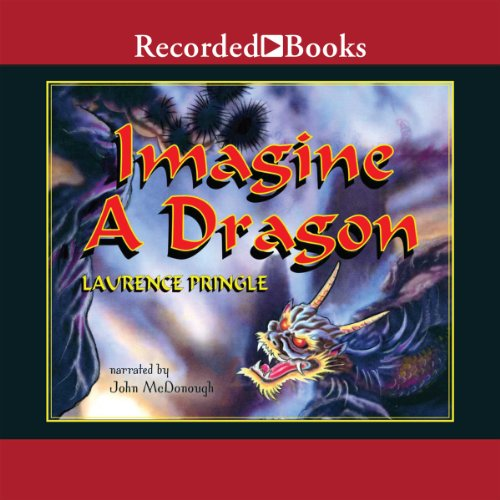 Imagine a Dragon                   De :                                                                                                                                 Laurence Pringle                               Lu par :                                                                                                                                 John McDonough                      Durée : 20 min     Pas de notations     Global 0,0