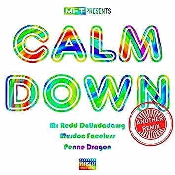 Calm Down (Another Remix) [feat. Mr Redd Daundadawg, Murdoc Faceless & Penne Dragon]