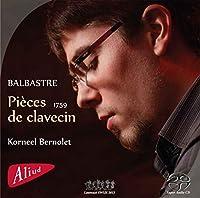 クロード=ベニーニュ・バルバトル : クラヴサン曲集 第1集 (Balbastre : Pieces de clavecin (1759) / Korneel Bernolet) [SACD Hybrid] [輸入盤]