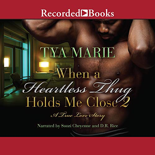 When a Heartless Thug Holds Me Close 2 Audiobook By Tya Marie cover art