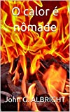 O calor é nômade (Portuguese Edition)