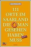Image of 111 Orte im Saarland, die man gesehen haben muss, Band 2: Reiseführer